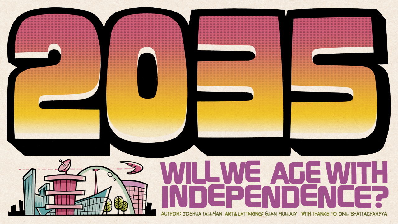 2035: Will We Age with Independence?
